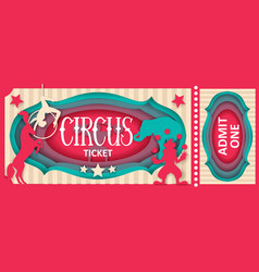 circus admit one ticket paper cut template vector image