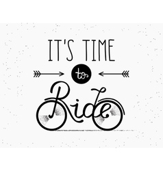 It is time to ride hand made for vector