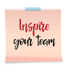 note paper with text inspire your team motivation vector image
