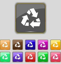 Recycle icon sign Set with eleven colored buttons vector