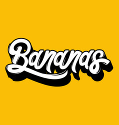 Bananas quote typographical background with vector