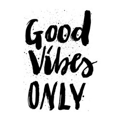 good vibes only ink splashes vector image
