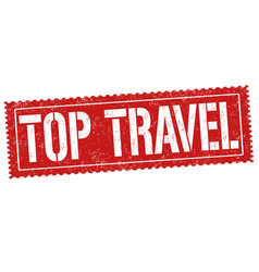 top travel grunge rubber stamp vector image