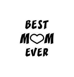 Best mom ever greeting card mothers day icon vector