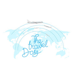 touristic concept the travel day inscription vector image