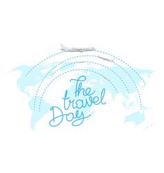 touristic concept travel day inscription vector image