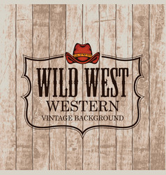 western vintage background with a cowboy hat vector image