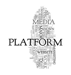Your platform and why it can make or break your vector