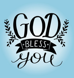 Hand lettering quote god bless you on blue vector