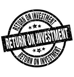 Return on investment round grunge black stamp vector