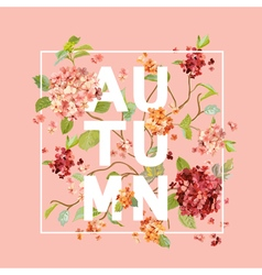 Hortensia Flowers Background Autumn Design vector image