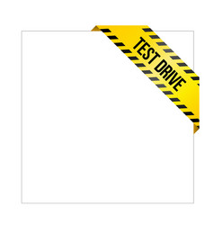 Yellow caution tape with words test drive vector
