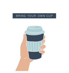 hand holding coffee cup zero waste lifestyle vector image