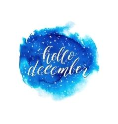 Hello december text on blue watercolor splash vector image vector image