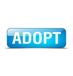 Adopt blue square 3d realistic isolated web button vector