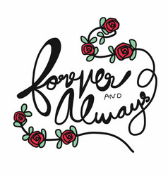 forever and always word lettering and red roses vector image