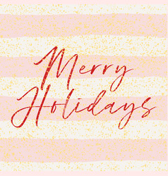 merry holidays card with pink and white stripes vector image