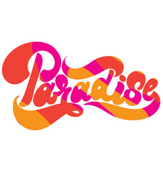 paradise handwritten lettering made in 90s style vector image