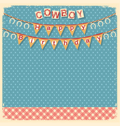 Cowboy happy birthday card background for design vector