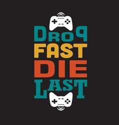 Game quote and saying good for print design vector