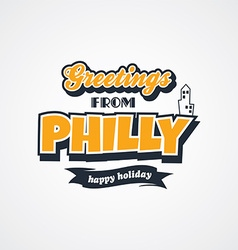 Philadelphia vacation greetings theme vector