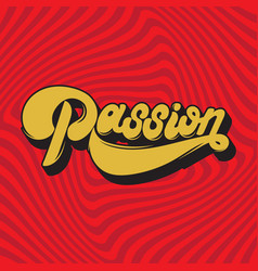 Passion handwritten lettering made in 90s style vector