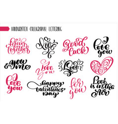 set phrase valentines day calligraphy hand vector image