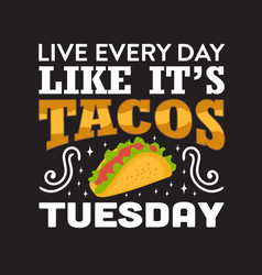 Funny taco quote and saying good for your print vector