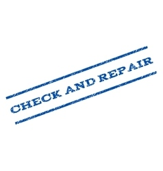 Check and Repair Watermark Stamp vector image