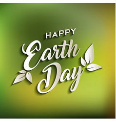 happy earth day quote for world environment care vector image vector image