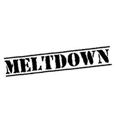 Meltdown typographic stamp vector