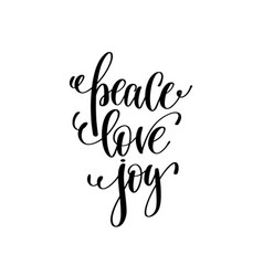 Peace love joy hand lettering positive quote to vector