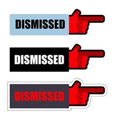Dismissed Sign set of stickers for dismissal of vector image