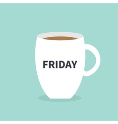 Friday offee cup mug Blue background Flat modern vector image