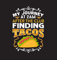 funny taco quote and saying good for your print vector image