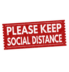 please keep social distance sign or stamp vector image