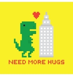 Need more hugs T-rex and skyscraper vector image