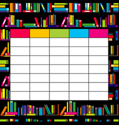 School timetable template with books for students vector