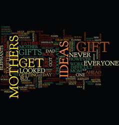gift ideas for mothers text background word cloud vector image vector image