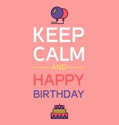 happy birthday and keep calm vector image
