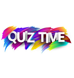 Quiz time banner with colorful brush strokes vector