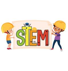 stem logo with kids wearing engineer costume vector image