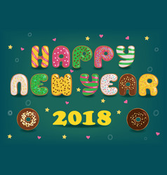 happy new year 2018 colorful donuts vector image
