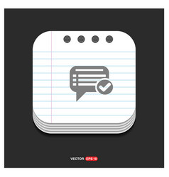 ok chat speech bubble gray icon on notepad style vector image