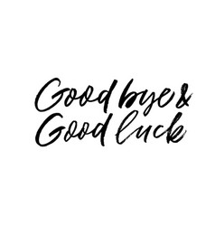 Good bye and good luck phrase vector