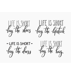 Life is short Buy the shoes dress bag lipstick vector