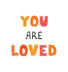 you are loved - fun hand drawn nursery poster with vector image