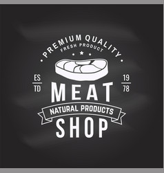 Butcher meat shop badge or label with steak vector