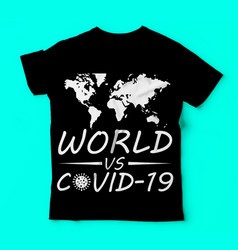 Covid 19world vs covid-19 tshirts template vector