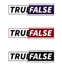 Logo with words true and false in different vector